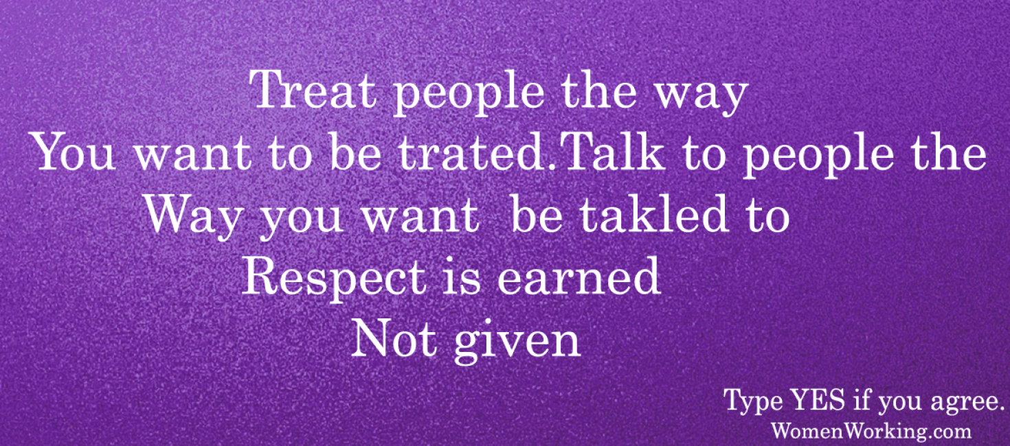 Treat People the way…